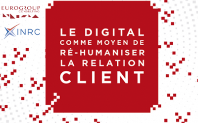 "17 Avril 2019 – ""Le digital moyen de ré-humaniser la Relation Client ?"""